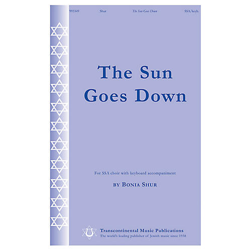 Transcontinental Music The Sun Goes Down SSA composed by Bonia Shur