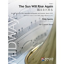 Anglo Music Press The Sun Will Rise Again (Grade 3 - Score Only) Concert Band Level 3 Composed by Philip Sparke