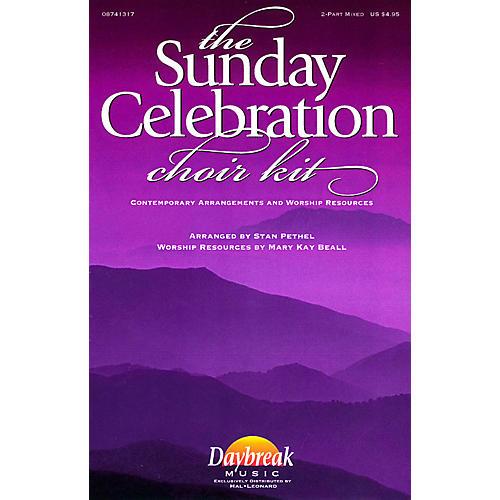Daybreak Music The Sunday Celebration Choir Kit (2-Part Mixed) 2 Part Mixed arranged by Stan Pethel