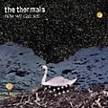 Alliance The Thermals - Now We Can See thumbnail