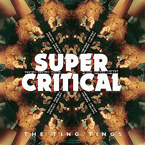 Alliance The Ting Tings - Super Critical