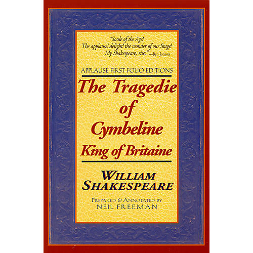 Applause Books The Tragedie of Cymbeline, King of Britaine Applause Books Series Softcover by William Shakespeare