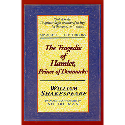 Applause Books The Tragedie of Hamlet, Prince of Denmarke Applause Books Series Softcover Written by William Shakespeare