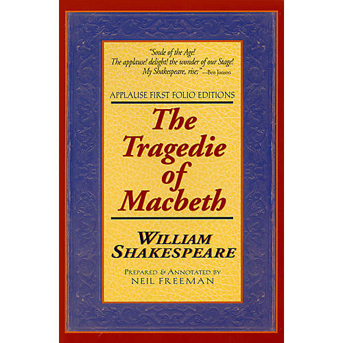 Applause Books The Tragedie of Macbeth Applause Books Series Softcover Written by William Shakespeare