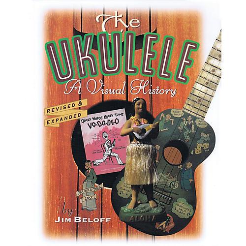 Backbeat Books The Ukulele (A Visual History) Book Series Written by Jim Beloff