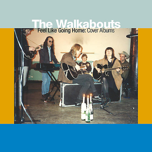 Alliance The Walkabouts - Feel Like Going Home: Cover Albums
