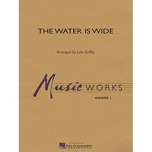 Hal Leonard The Water Is Wide Concert Band Level 1 Composed by Julie Griffin