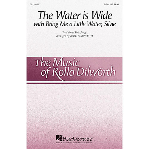 Hal Leonard The Water Is Wide (with Bring Me a Little Water, Silvie) 2-Part arranged by Rollo Dilworth