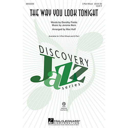 Hal Leonard The Way You Look Tonight (Discovery Level 2) 3-Part Mixed arranged by Mac Huff