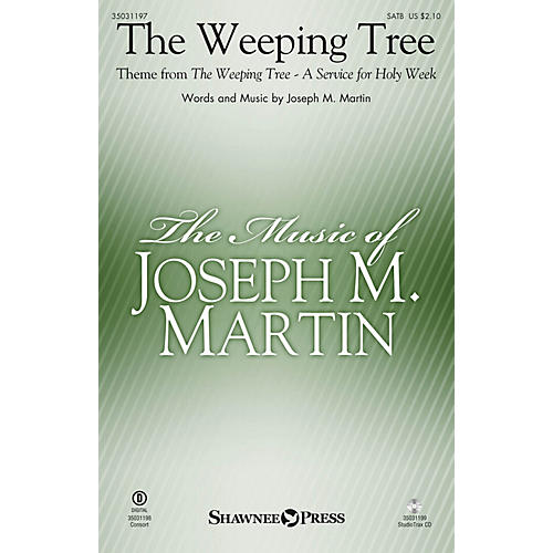 Shawnee Press The Weeping Tree (Theme from The Weeping Tree) SATB composed by Joseph M. Martin