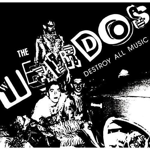 Alliance The Weirdos - Destroy All Music