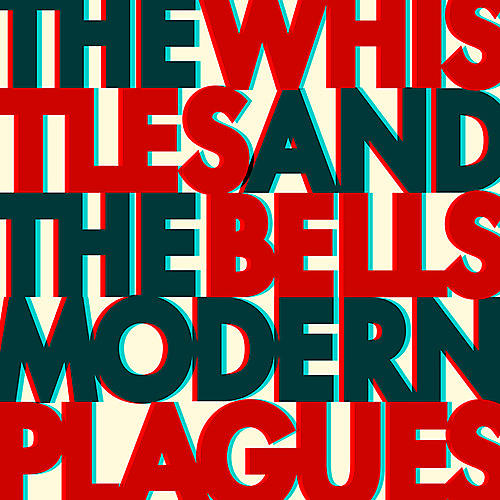 Alliance The Whistles & the Bells - Modern Plagues