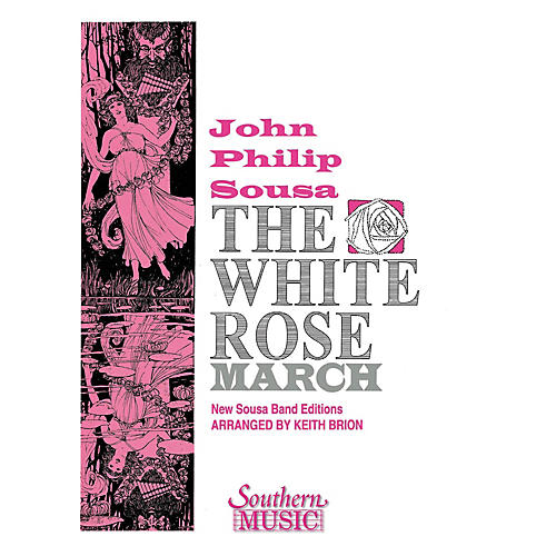 Southern The White Rose March (Band/Concert Band Music) Concert Band Level 4 Composed by John Philip Sousa
