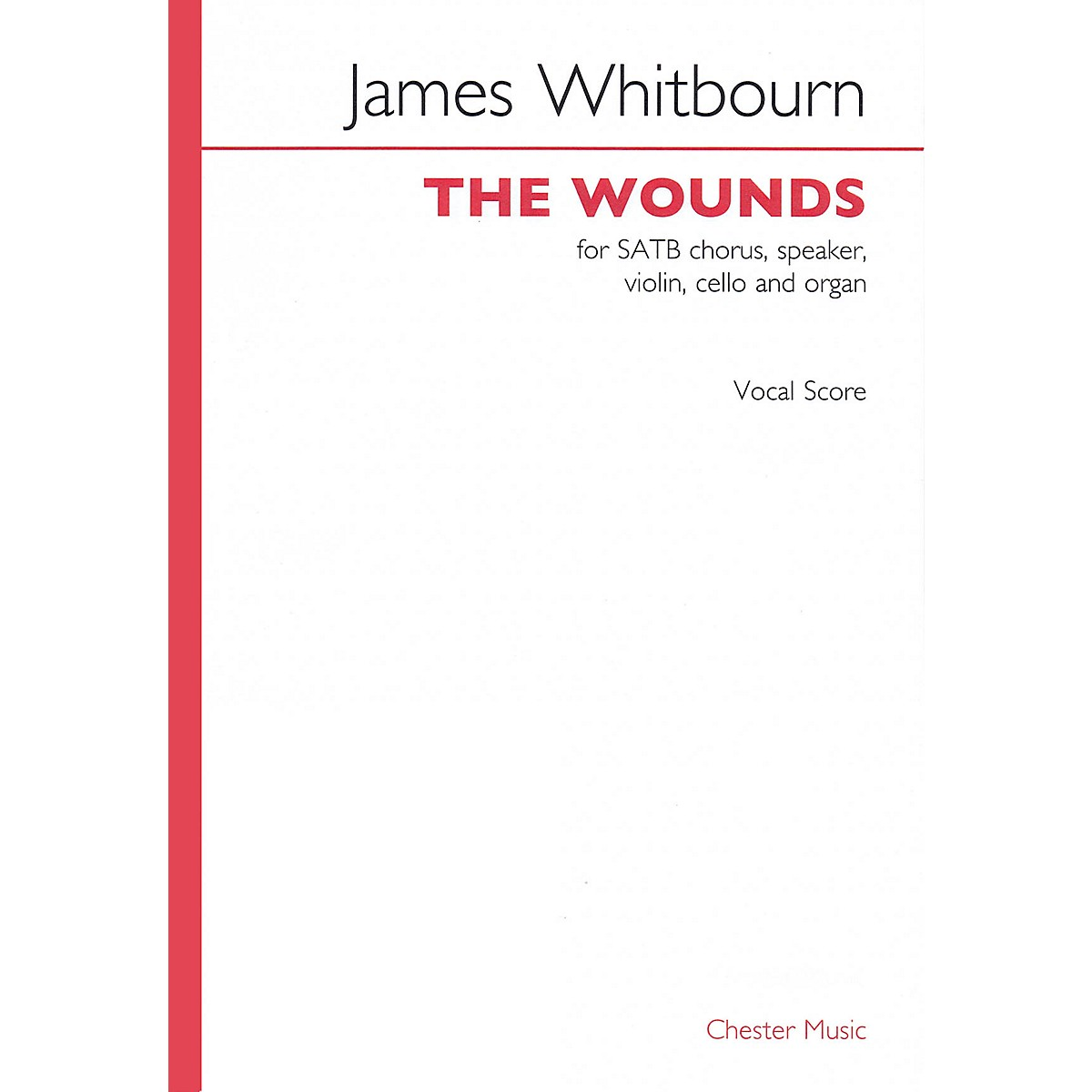 Chester Music The Wounds (SATB with Piano Reduction) SATB with Piano Composed by James Whitbourn