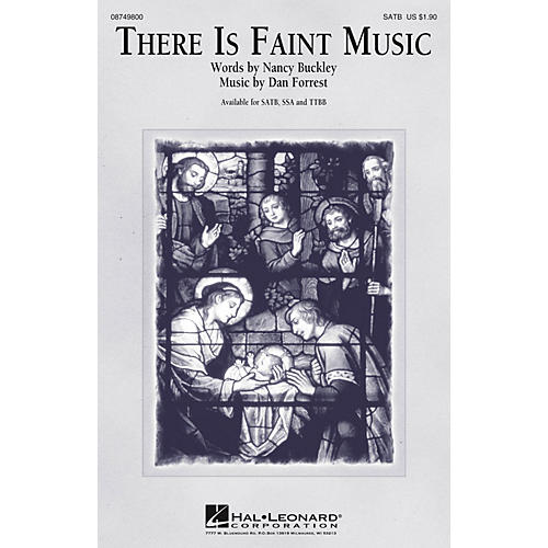 Hal Leonard There Is Faint Music SATB composed by Dan Forrest