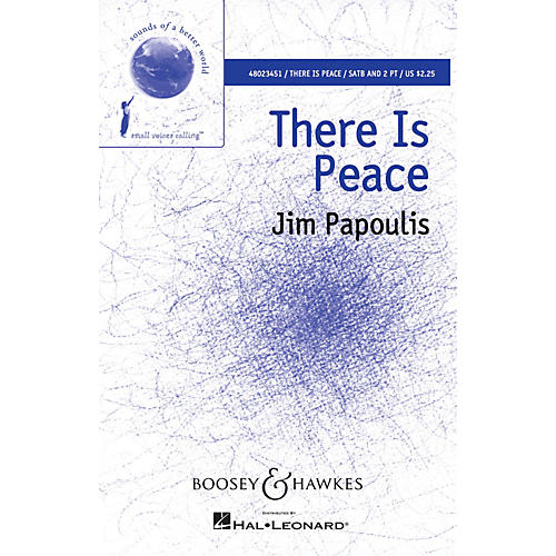 Boosey and Hawkes There Is Peace (Sounds of a Better World) SATB/2-PT. composed by Jim Papoulis