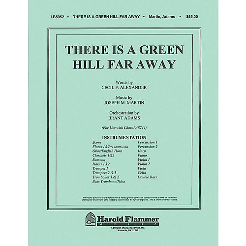 Shawnee Press There Is a Green Hill Far Away (Orchestration) Score & Parts arranged by Joseph M. Martin