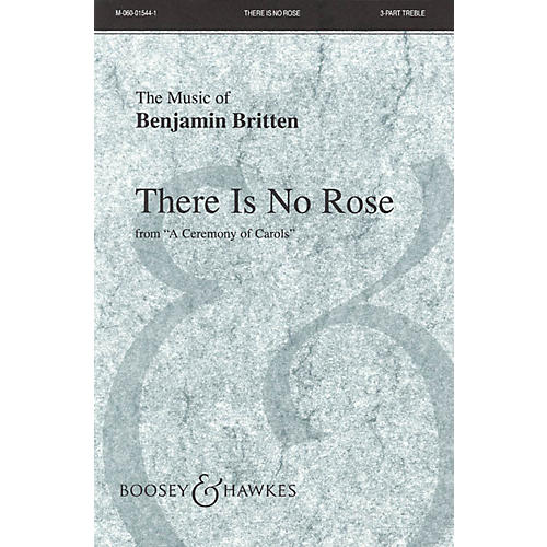 Boosey and Hawkes There is no Rose (from A Ceremony of Carols and Harp (Piano)) 3 Part Treble composed by Benjamin Britten
