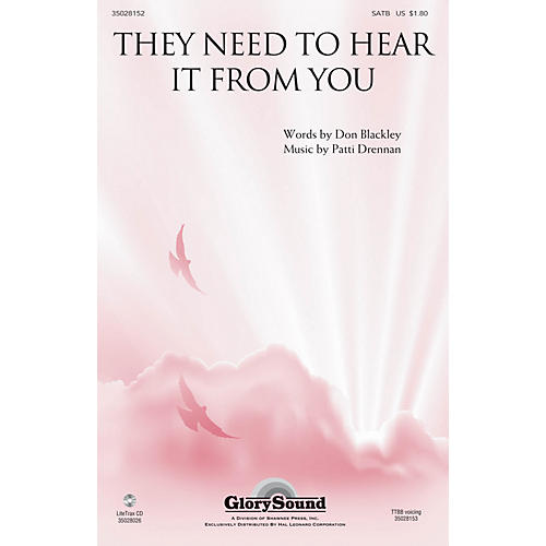 Shawnee Press They Need to Hear It from You SATB composed by Patti Drennan