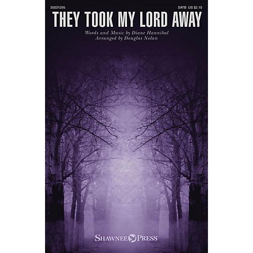 Shawnee Press They Took My Lord Away SATB arranged by Douglas Nolan