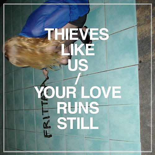 Alliance Thieves Like Us - Your Love Runs Still