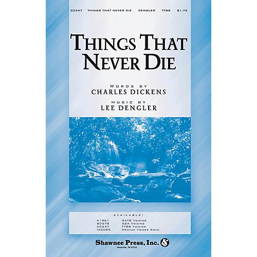 Shawnee Press Things That Never Die SSA Composed by Lee Dengler