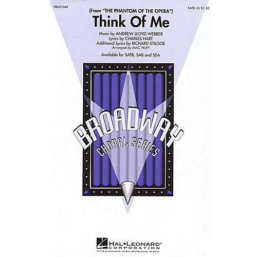 Hal Leonard Think of Me (from The Phantom of the Opera) SATB arranged by Mac Huff