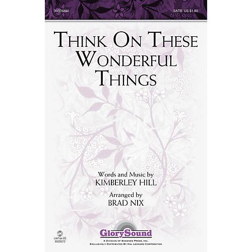 Shawnee Press Think on These Wonderful Things SATB arranged by Brad Nix