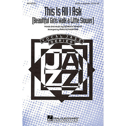 Hal Leonard This Is All I Ask (beautiful Girls Walk A Little Slower) SATB a cappella arranged by Paris Rutherford