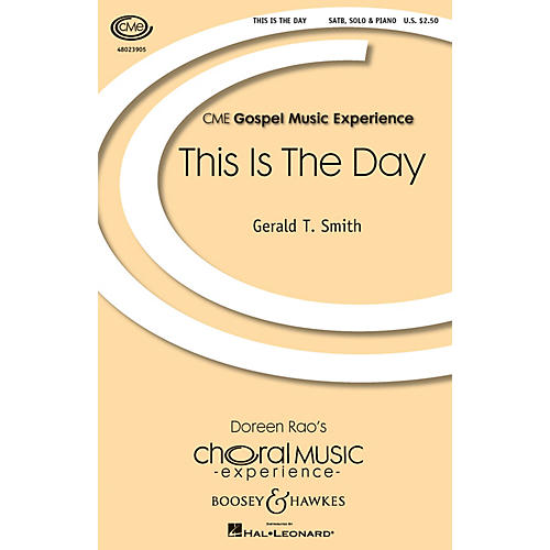 Boosey and Hawkes This Is the Day (CME Gospel Music Experience) SATB composed by Gerald Smith