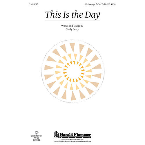 Shawnee Press This Is the Day Unison/2-Part Treble composed by Cindy Berry