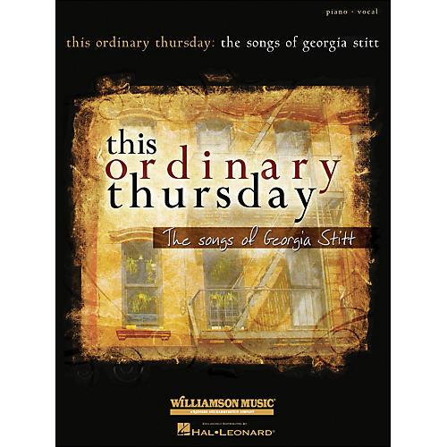Hal Leonard This Ordinary Thursday The Songs Of Georgia Stitt arranged for piano, vocal, and guitar (P/V/G)