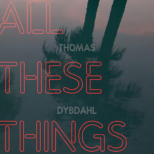 Alliance Thomas Dybdahl - All These Things