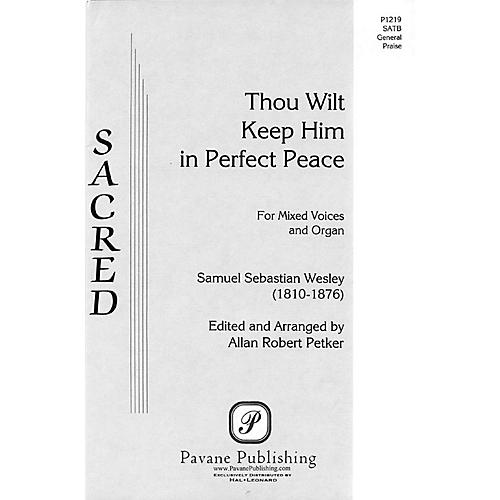 Pavane Thou Wilt Keep Him SATB arranged by Allan Robert Petker