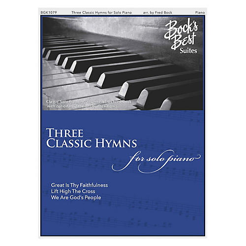 Fred Bock Music Three Classic Hymns for Solo Piano (Bock's Best Suites) PIANO SOLO composed by Fred Bock