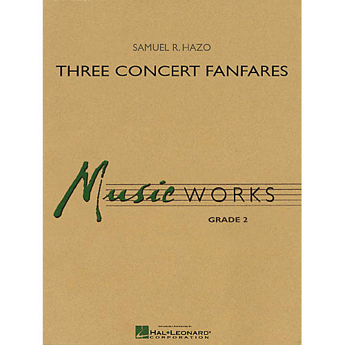 Hal Leonard Three Concert Fanfares Concert Band Level 2 Composed by Samuel R. Hazo