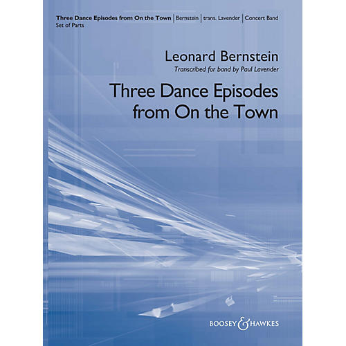 Boosey and Hawkes Three Dance Episodes (from On the Town) Concert Band Level 5 Composed by Leonard Bernstein