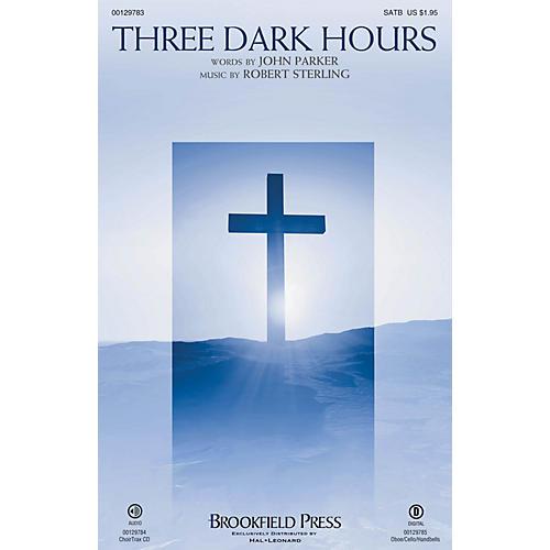 Brookfield Three Dark Hours SATB composed by Robert Sterling