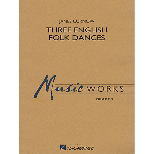 Hal Leonard Three English Folk Dances Concert Band Level 3 Composed by James Curnow