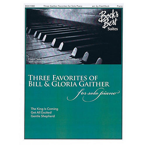 Fred Bock Music Three Favorites of Bill & Gloria Gaither (for Solo Piano) PIANO SOLO by Bill Gaither