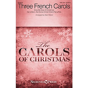 Shawnee Press Three French Carols Sing We Now of Christmas, He Is Born, an... by Shawnee Press