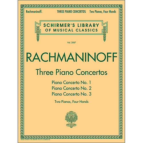 G. Schirmer Three Piano Concertos - Concerto Nos. 1 2 3 - 2 Pianos/4 Hands By Rachmaninoff