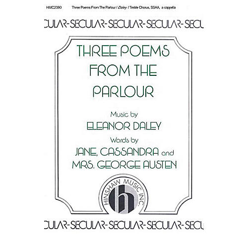 Hinshaw Music Three Poems from the Parlour SSAA composed by Eleanor Daley