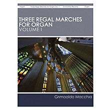 H.T. FitzSimons Company Three Regal Marches for Organ, Vol. 1 composed by Grimoaldo Macchia
