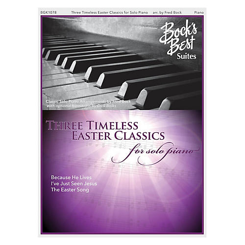 Fred Bock Music Three Timeless Easter Favorites For Solo Piano PIANO SOLO arranged by Fred Bock