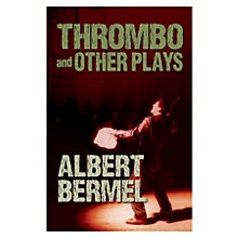 Performing Books Thrombo and Other Plays Applause Books Series Softcover Written by Albert Bermel