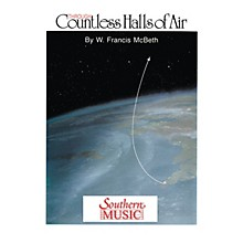 Southern Through Countless Halls of Air Concert Band Level 6 Composed by W. Francis McBeth