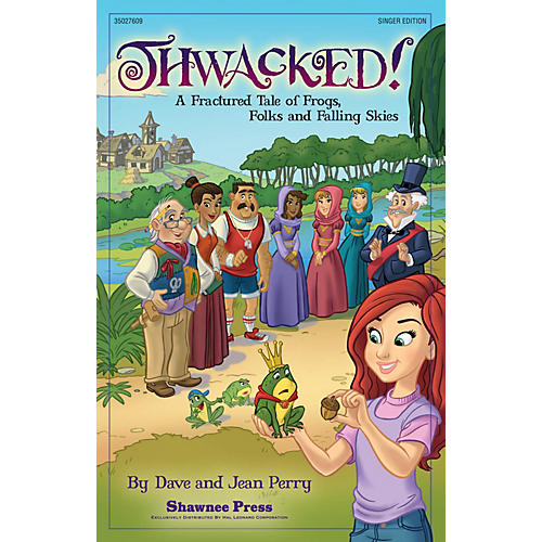 Shawnee Press Thwacked! (A Fractured Fable of Frogs, Folks and Falling Skies) Singer 5 Pak Composed by Dave Perry