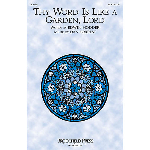 Brookfield Thy Word Is Like a Garden, Lord IPAKCO Composed by Dan Forrest