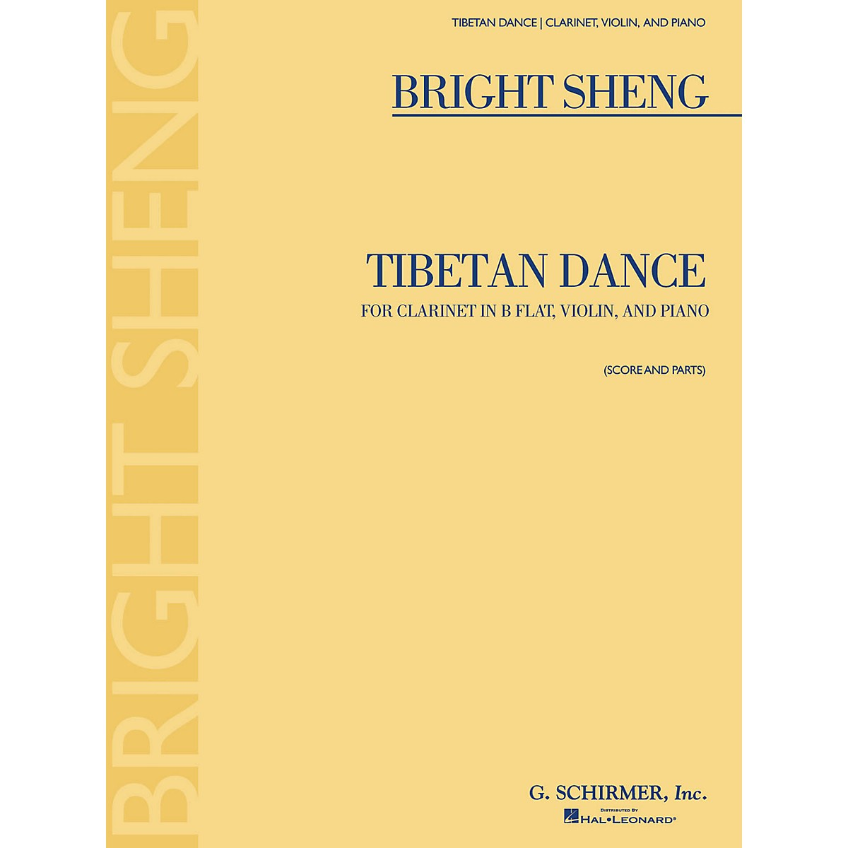 G. Schirmer Tibetan Dance (Violin, Clarinet in B-Flat, Piano) Ensemble Series Composed by Bright Sheng
